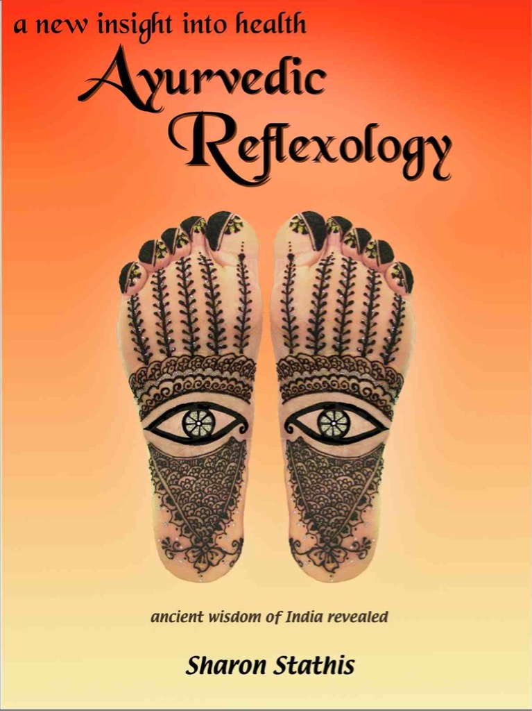 AYURVEDIC REFLEXOLOGY A new insight into health by Sharon Stathis